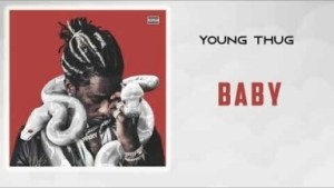 Young Thug - Baby (Parked Outside)
